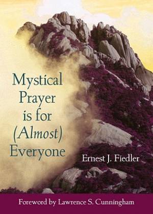 Mystical Prayer is for (Almost) Everyone