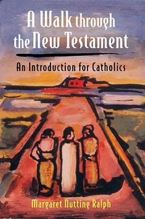 A Walk Through the New Testament