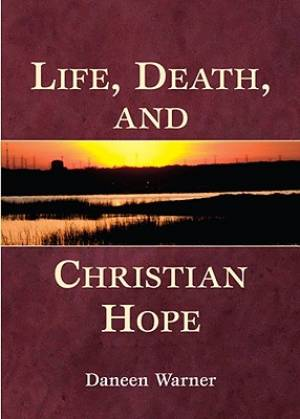 Life, Death, and Christian Hope