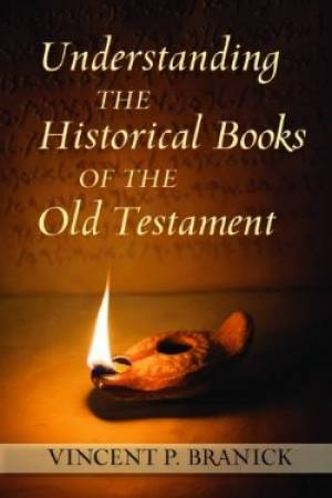 Understanding the Historical Books of the Old Testament