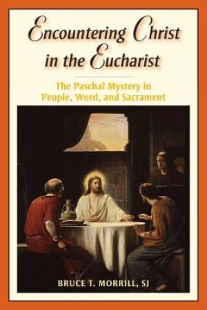 Encountering Christ in the Eucharist