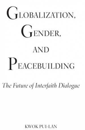 Globalization, Gender, and Peacebuilding