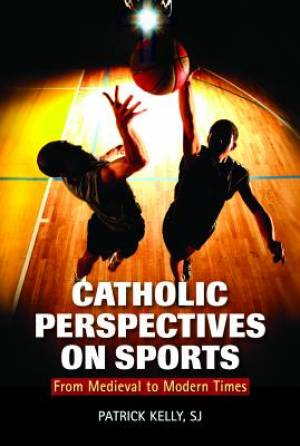 Catholic Perspectives on Sports