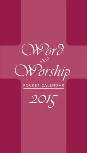 Word and Worship Pocket Calendar 2015