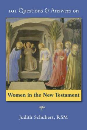 101 Questions & Answers on Women in the New Testament