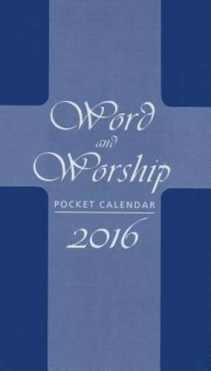 Word and Worship Pocket Calendar 2016
