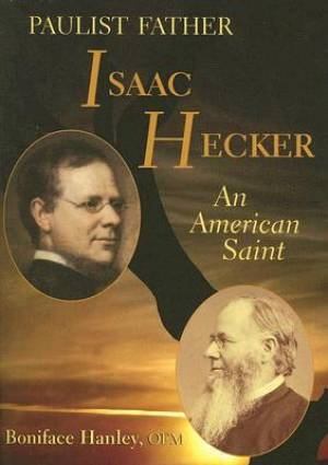 Paulist Father Isaac Hecker