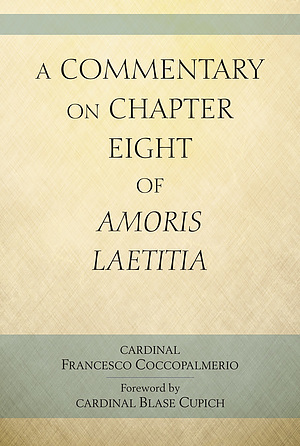 A Commentary on Chapter 8 of Amoris Laetitia