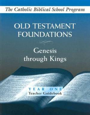 Old Testament Foundations Year One, Teachers Guidebook