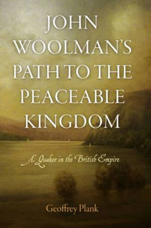 John Woolman's Path to the Peaceable Kingdom
