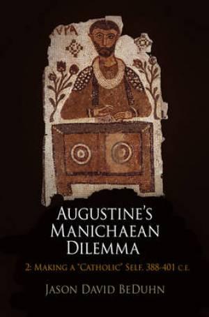 Augustine's Manichaean Dilemma