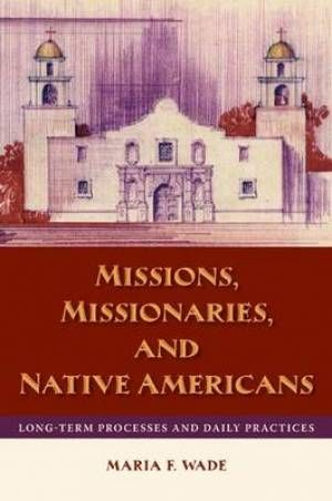 Missions, Missionaries, and Native Americans