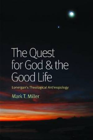 The Quest for God & the Good Life