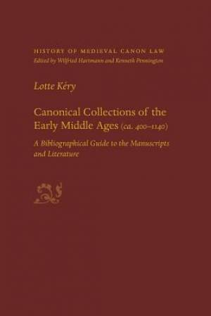 Canonical Collections of the Early Middle Ages (Ca. 400-1400)
