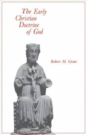 The Early Christian Doctrine of God