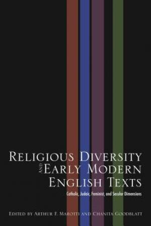 Religious Diversity and Early Modern English Texts: Catholic, Judaic, Feminist, and Secular Dimensions