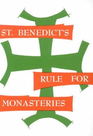 Rule of St.Benedict St.Benedict's Rule for Monasteries