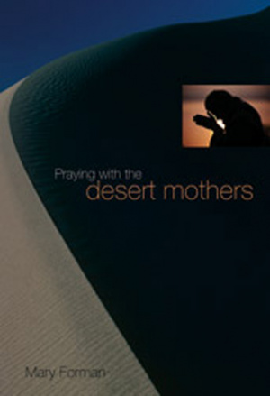Praying With The Desert Mothers Pb