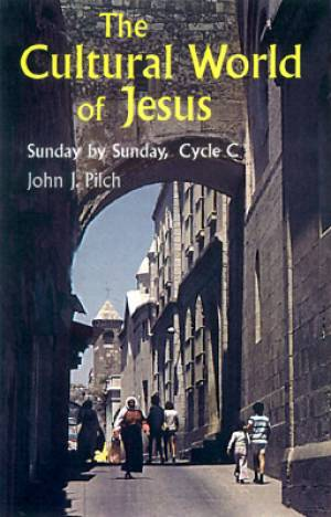 The Cultural World of Jesus Cycle C
