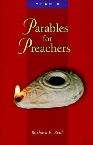 Parables for Preachers Cycle B