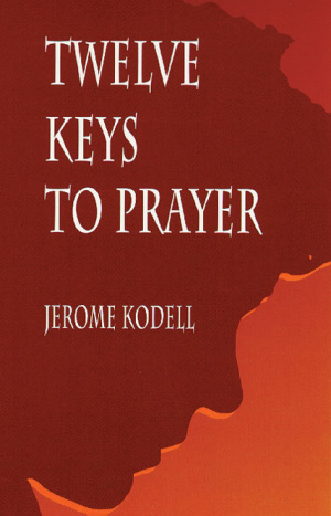 Twelve Keys to Prayer
