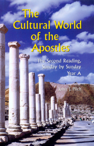 The Cultural World of the Apostles Second Reading, Sunday by Sunday