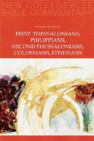 1 & 2 Thessalonians, Philippians, Colossians, Ephesians : New Collegeville Bible Commentary.