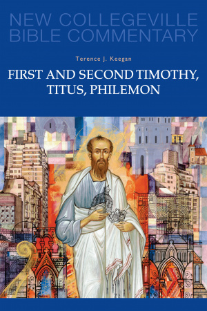 1 & 2 Timothy, Titus, Philemon : New Collegeville Bible Commentary.