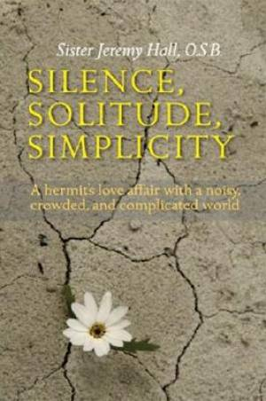Silence, Solitude, Simplicity