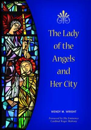 The Lady of the Angels and Her City