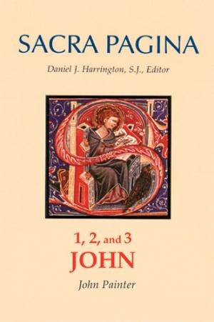 1 2 & 3 John : Sacra Pagina