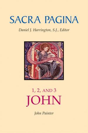 1, 2, and 3 John : Sacra Pagina