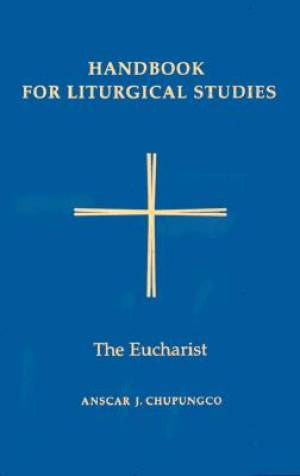Handbook for Liturgical Studies The Eucharist
