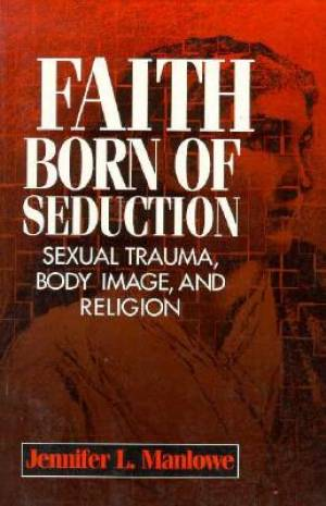 Faith Born of Seduction