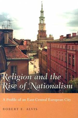 Religion and the Rise of Nationalism