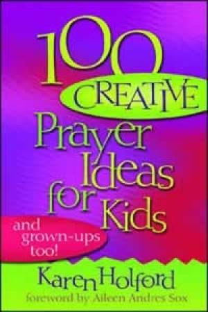 100 Creative Prayer Ideas For Kids Pb