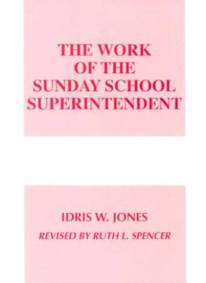 Work Of The Sunday School Superintendent