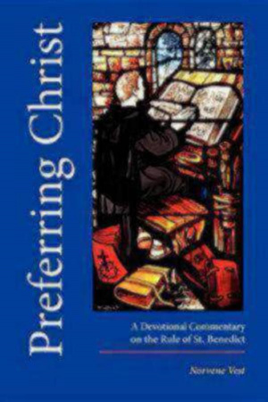 Preferring Christ: A Devotional Commentary and Workbook on the Rule of St. Benedict