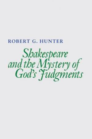 Shakespeare and the Mystery of God's Judgments