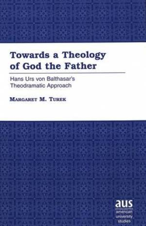 Towards a Theology of God the Father