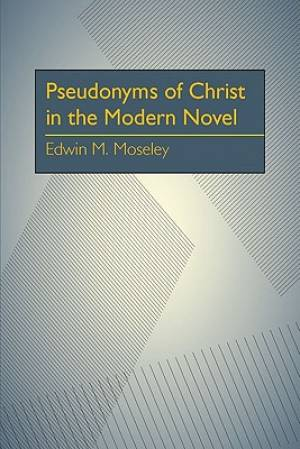 Pseudonyms of Christ in the Modern Novel