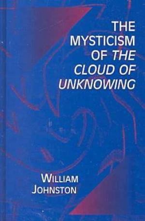 "The Mysticism of the ""Cloud of Unknowing"""