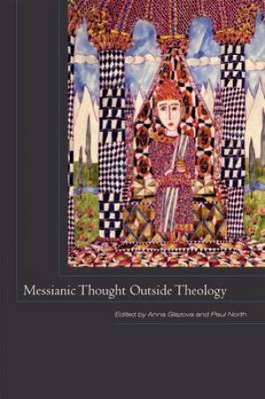 Messianic Thought Outside Theology