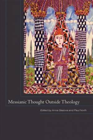 Messianic Thought Outside Theology