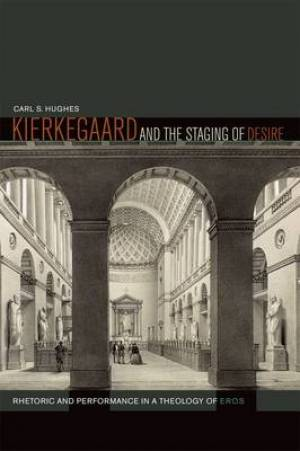 Kierkegaard and the Staging of Desire