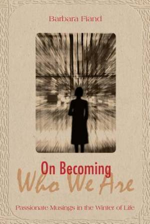 On Becoming Who We are