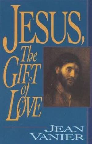 Jesus, the Gift of Love