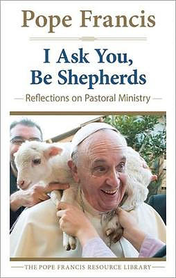 I Ask You, Be Shepherds
