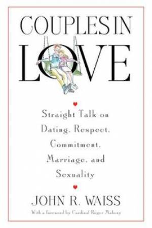 Couples in Love: Straight Talk on Dating,Respect,Commitment,Marriage and Sexuality