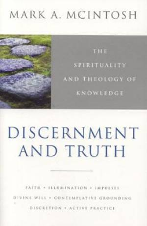 Discernment and Truth: Meditations on Christian Contemplation and Practice